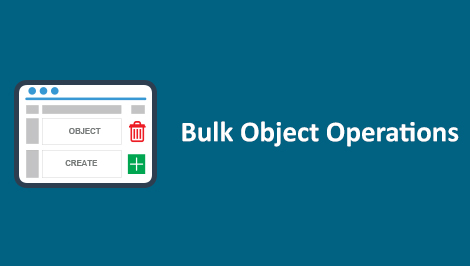 Salesforce Bulk Object Operations