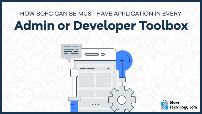 How BOFC Can be MUST have application in every admin or developer TOOLBOX