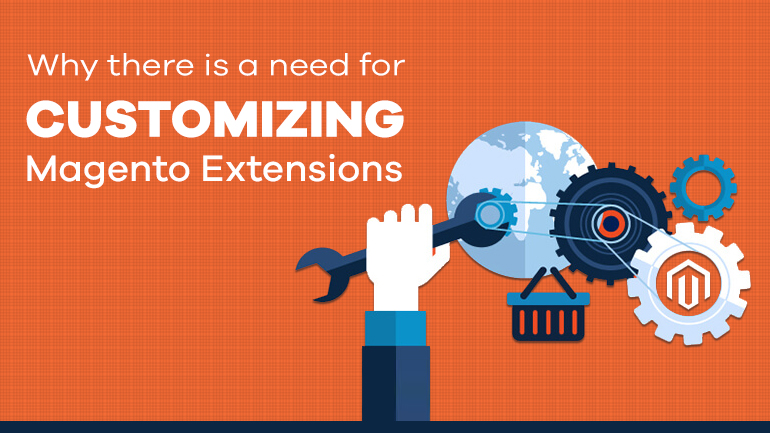 Why there is a Need for Customizing Magento Extensions